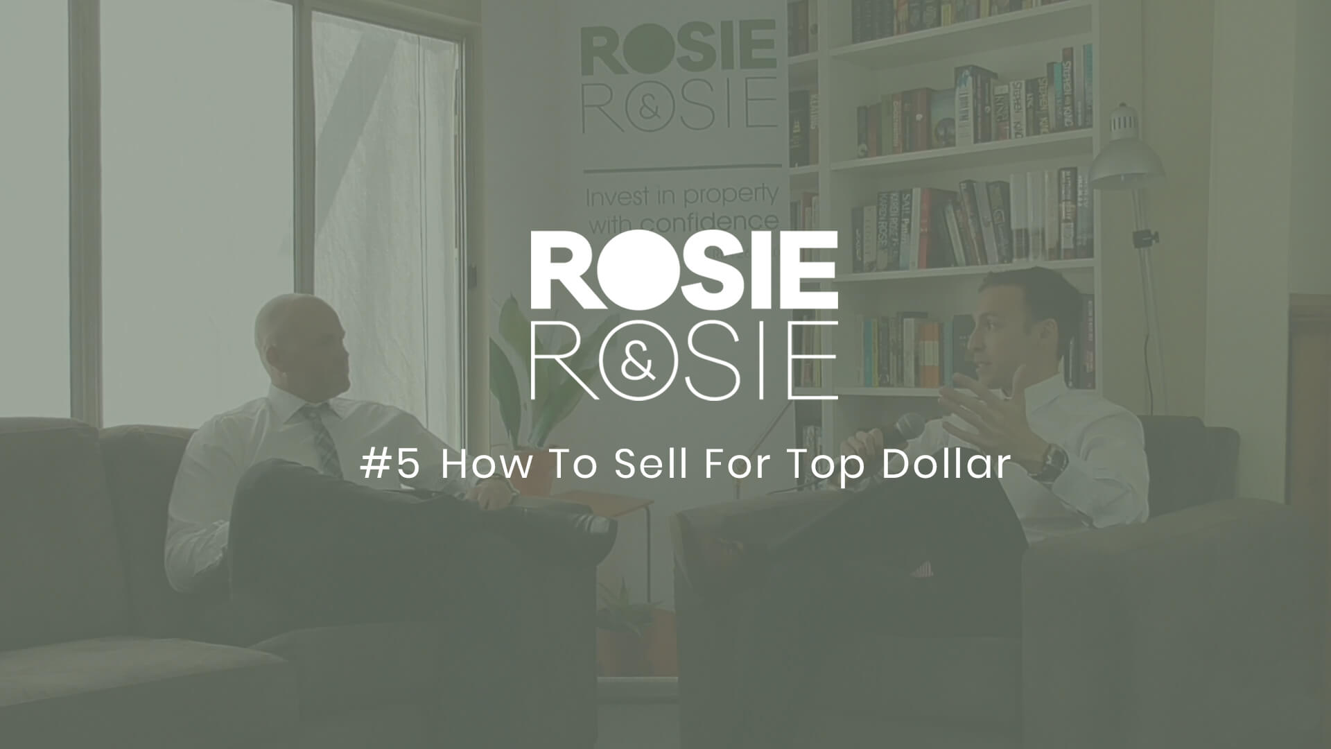 Podcast 5 how to sell your home for top dollar rosie for How to sell your house for top dollar